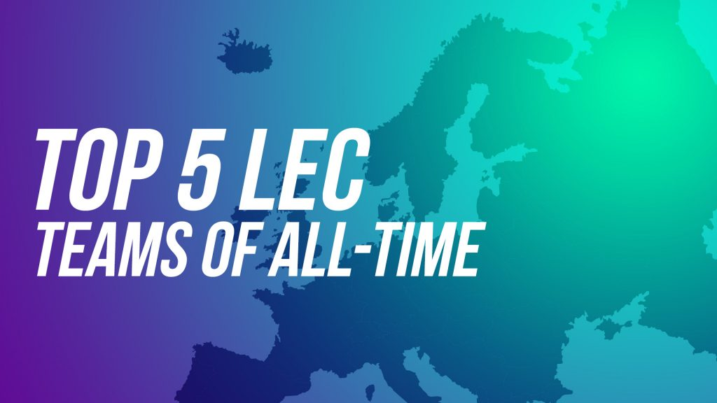Top 5 LEC Teams of All-time