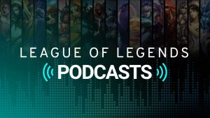 Top 5 Best LoL Podcast