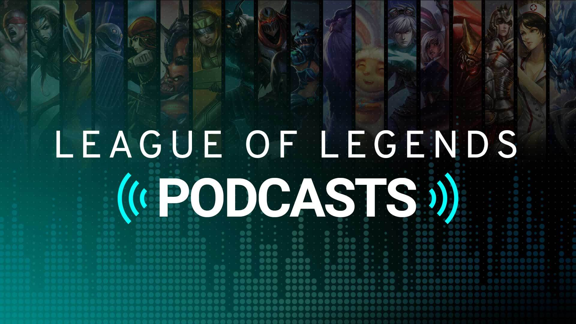 Top 5 Best League of Legends Podcasts